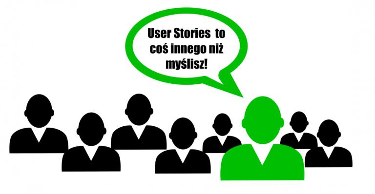 User Stories to coś innego niż myślisz!